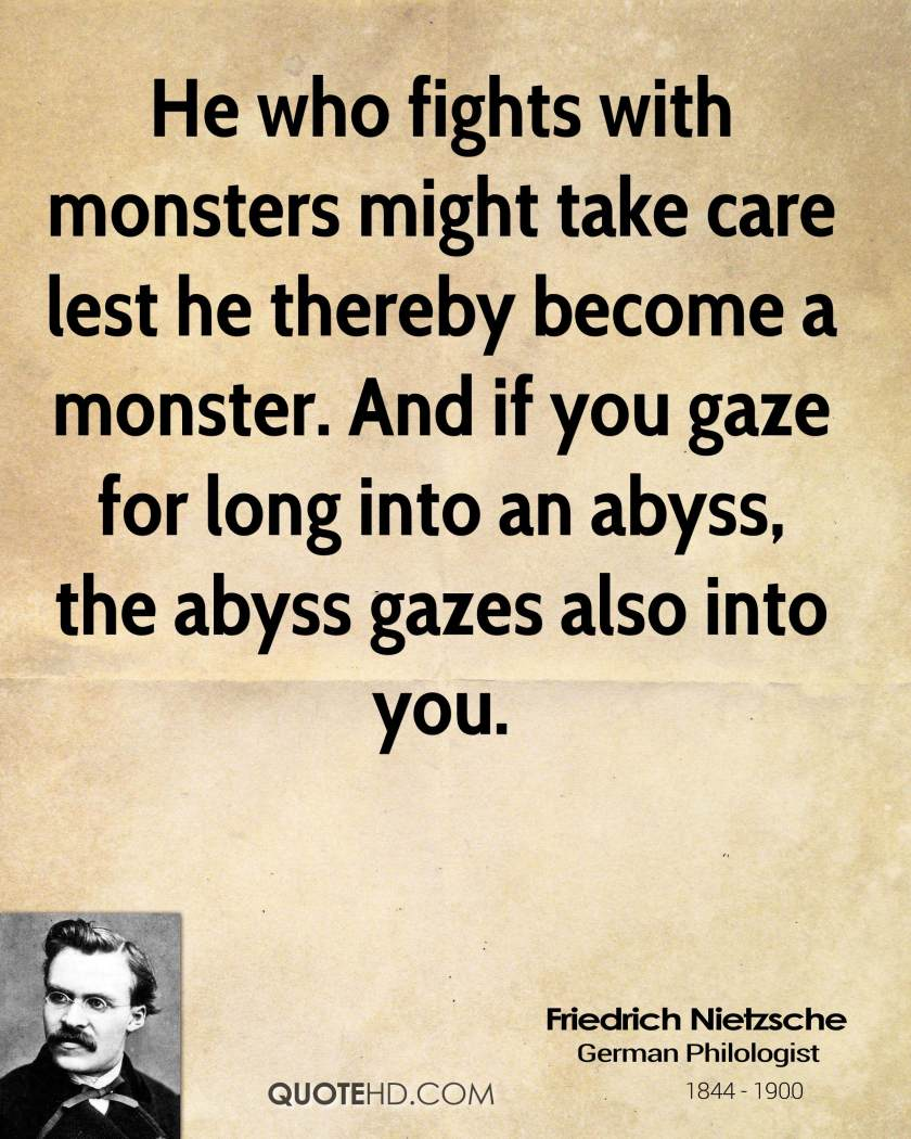 friedrich-nietzsche-quote-he-who-fights-with-monsters-might-take-care